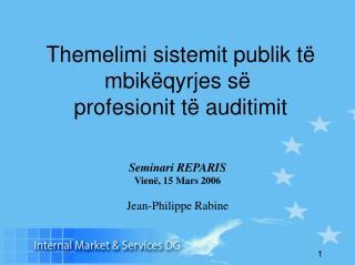 Themelimi sistemit publik të mbikëqyrjes së  profesionit të auditimit  Seminari REPARIS