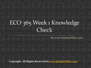ECO 365 Week 1 Knowledge Check