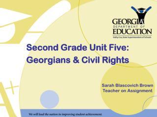 Second Grade Unit Five: Georgians & Civil Rights