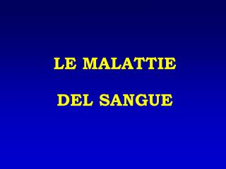 LE MALATTIE DEL SANGUE