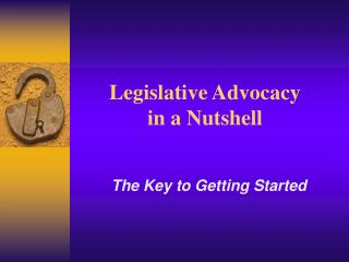 Legislative Advocacy  in a Nutshell