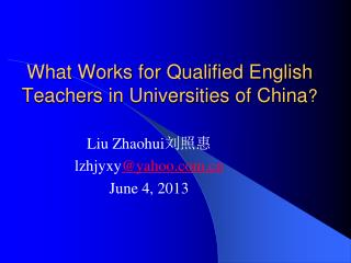 What Works for Qualified English Teachers in  Universities  of China ?