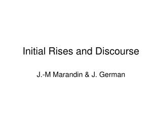 Initial Rises and Discourse