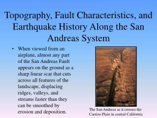 Topography, Fault Characteristics, and Earthquake History Along the San Andreas System