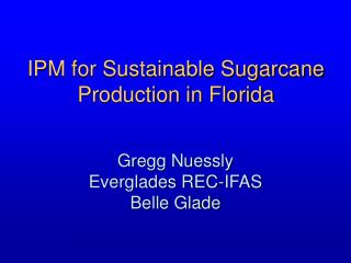 IPM for Sustainable Sugarcane Production in Florida