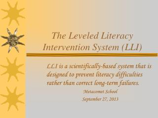 The Leveled Literacy Intervention System (LLI)