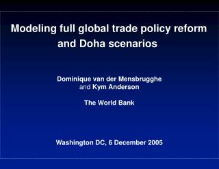 Modeling full global trade policy reform and Doha scenarios