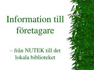Information till företagare  – från NUTEK till det lokala biblioteket