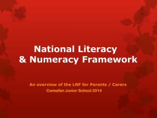 National Literacy  & Numeracy  F ramework