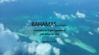 BAHAMAS and back…