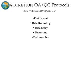 ACCRETION  QA/QC Protocols Dona Weifenbach, LDNR/CRD LFO