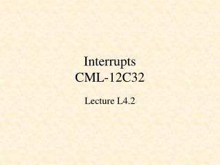 Interrupts CML-12C32