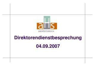 Direktorendienstbesprechung 04.09.2007
