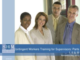 Contingent Workers Training for Supervisors: Parts I, II & III Reviewed May 2013
