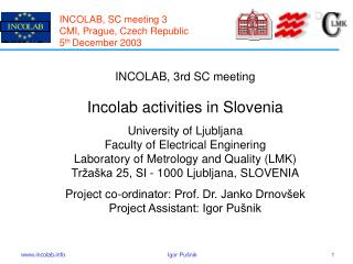 INCOLAB, SC meeting  3 CMI ,  Prague ,  Czech Republic 5 th  December  2003