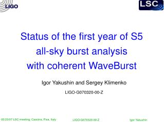 Status of the first year of S5  all-sky burst analysis with coherent WaveBurst