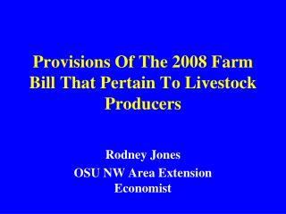 Provisions Of The 2008 Farm Bill That Pertain To Livestock Producers