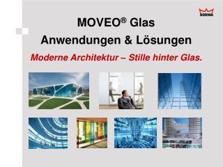 MOVEO  Glas Anwendungen  L sungen Moderne Architektur   Stille hinter Glas.