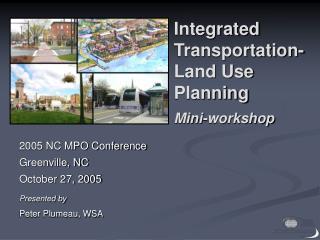Integrated Transportation-Land Use Planning  Mini-workshop