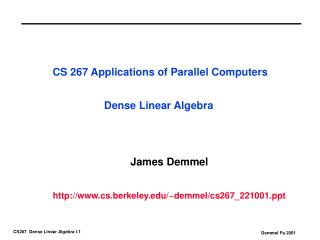 CS 267 Applications of Parallel Computers Dense Linear Algebra