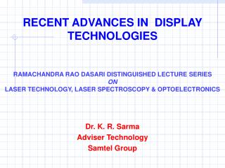 RECENT ADVANCES IN  DISPLAY TECHNOLOGIES