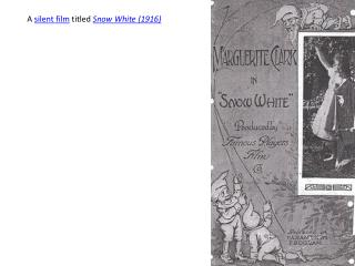 A� silent film �titled� Snow White (1916)