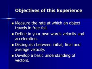 Objectives of this Experience