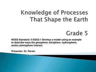 Knowledge of Processes That Shape the Earth Grade 5