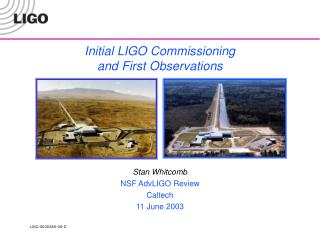 Initial LIGO Commissioning and First Observations