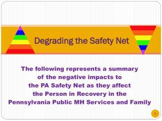 Degrading the Safety Net