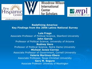 Redefining America:  Key Findings from the 2006 Latino National Survey Luis Fraga