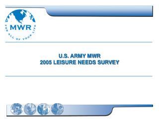 U.S. ARMY MWR  2005 LEISURE NEEDS SURVEY