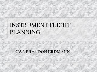 INSTRUMENT FLIGHT PLANNING