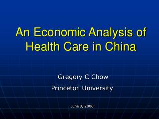 An Economic Analysis of  Health Care in China
