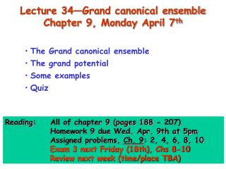 Lecture 34—Grand canonical ensemble Chapter 9, Monday April 7 th
