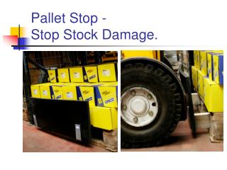 Pallet Stop -  Stop Stock Damage.
