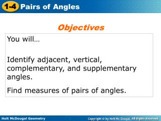 You will� Identify adjacent, vertical, complementary, and supplementary angles.