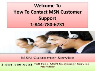 How To Contact MSN Customer Support 1-844-780-6731