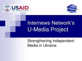 Internews Network�s U-Media Project