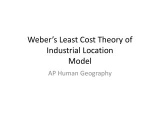 Weber's Least Cost Theory of Industrial Location Model