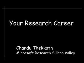 Chandu Thekkath Microsoft Research Silicon Valley