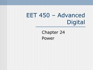EET 450 – Advanced Digital