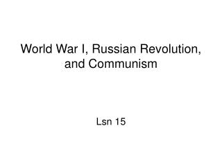 World War I, Russian Revolution, and Communism