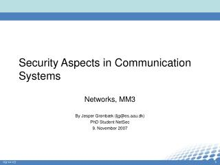 Security Aspects in Communication Systems