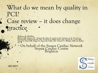 What do we mean by quality in PCI? Case review – it does change practice
