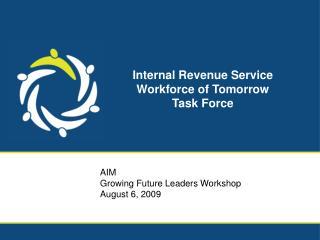 Internal Revenue Service Workforce of Tomorrow Task Force