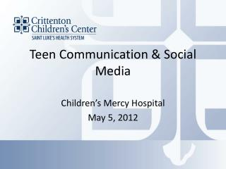 Teen Communication & Social Media