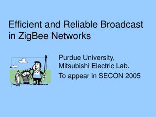 Efficient and Reliable Broadcast in ZigBee Networks