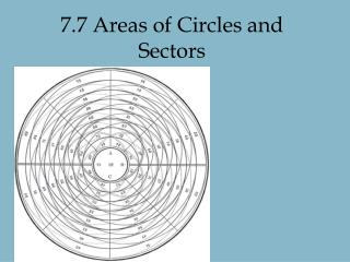 7.7 Areas of Circles and Sectors