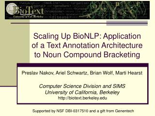Scaling Up BioNLP: Application  of a Text Annotation Architecture  to Noun Compound Bracketing